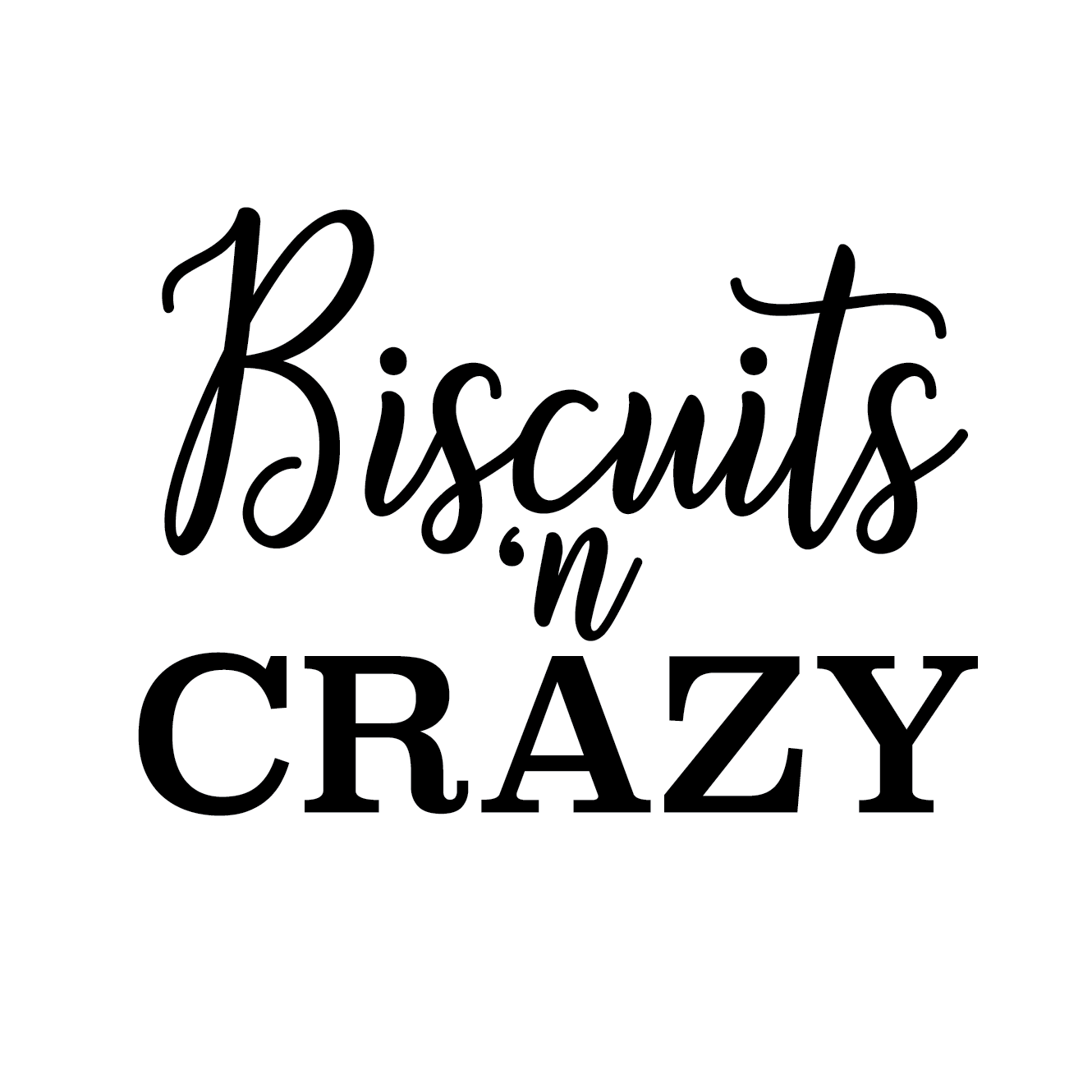 Biscuits 'n Crazy